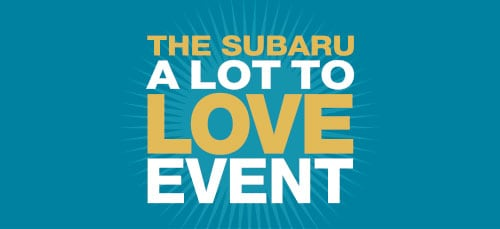 The Subaru 'A Lot to Love' Event